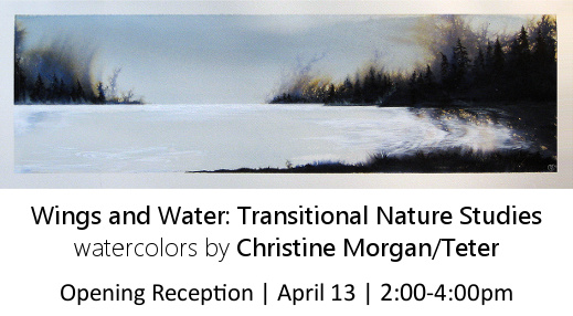 Wings and Water: watercolors by Christine Morgan/Teter opening reception on April 13 from 2:00-4:00pm at the Harrison Public Library.