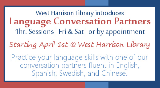 Practice language skills with one of our conversation partners at the West Harrison Library