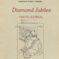 Diamond Jubilee Photo Journal : Commemorating 75 Years of Service to the Town of Harrison 1905-1980